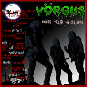 "VÖRGUS (Swe) ""White Trash Hellraisers"" Digi-CD 2016"