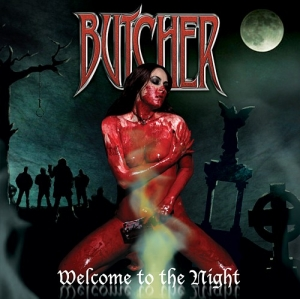 "BUTCHER (Usa) ""Welcome To The Night"" CD"