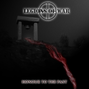 "LEGIONS OF WAR (Swe) ""Honour To The Past"" EP/CD 2016"