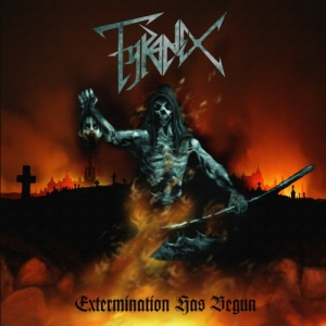 "TYRANEX (Swe) ""Extermination Has Begun"" MC"