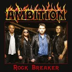 "AMBITION (Bra) ""Rock Breaker"" CD 2020"